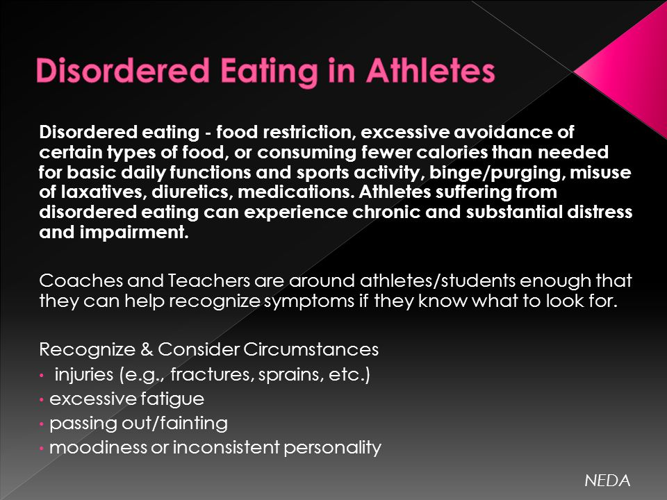 the symptoms of eating disorders among athletes Eating disorders & athletes the pressure to win and an emphasis on body weight and shape can create a toxic combination athletic competition can also be a factor contributing to severe psychological and physical stress.