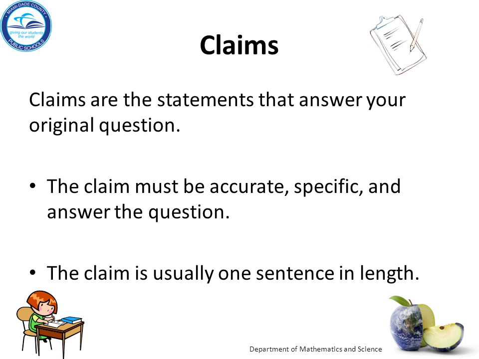 Claims Claims are the statements that answer your original question.