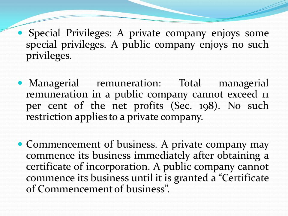 Special Privileges: A private company enjoys some special privileges