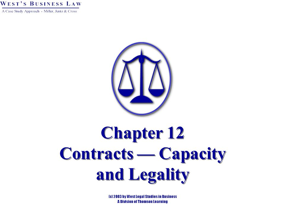 Chapter 12 Contracts — Capacity and Legality