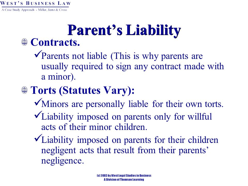 Parent's Liability Contracts. Torts (Statutes Vary):