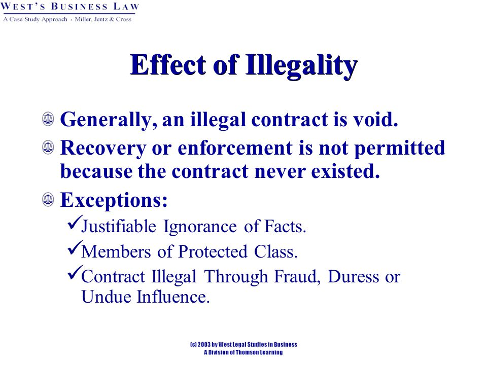 Effect of Illegality Generally, an illegal contract is void.