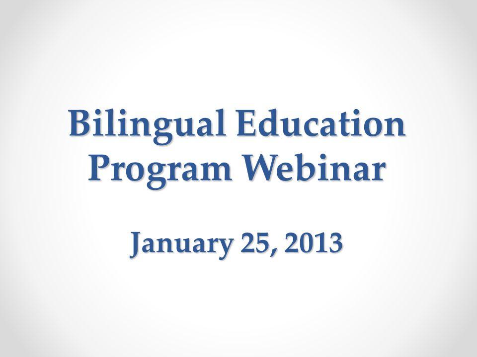 Bilingual Education Program Webinar January 25, 2013