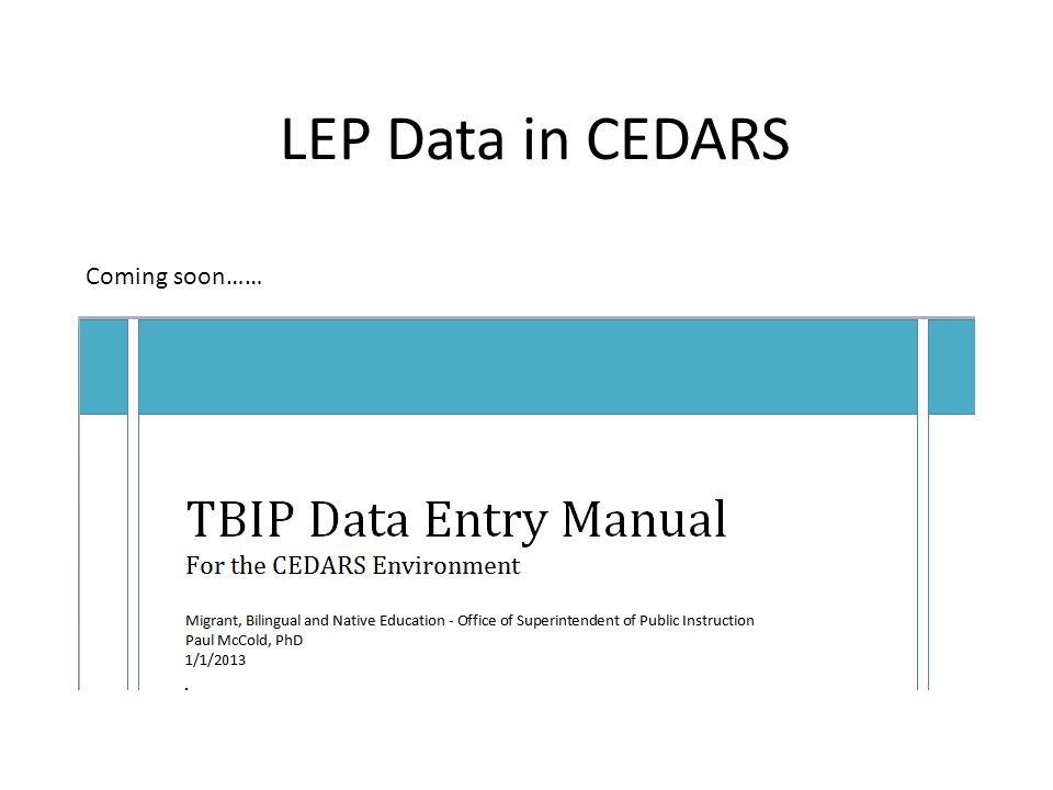 LEP Data in CEDARS Coming soon……