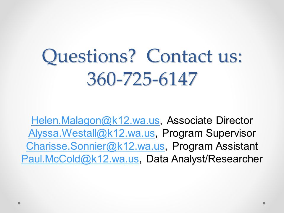 Questions Contact us: 360-725-6147