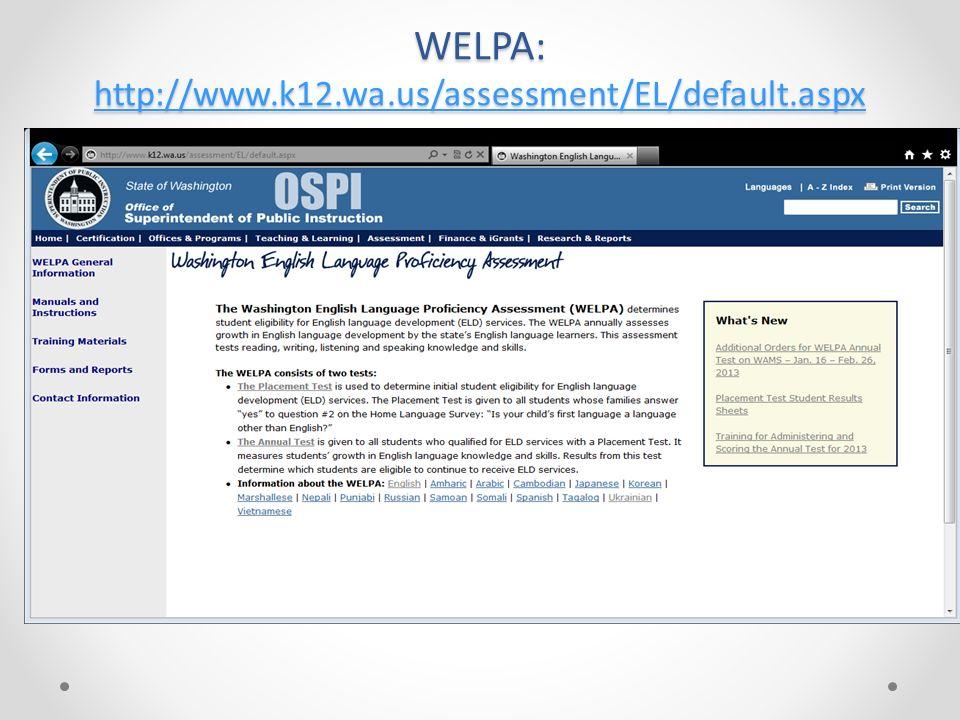 WELPA: http://www.k12.wa.us/assessment/EL/default.aspx