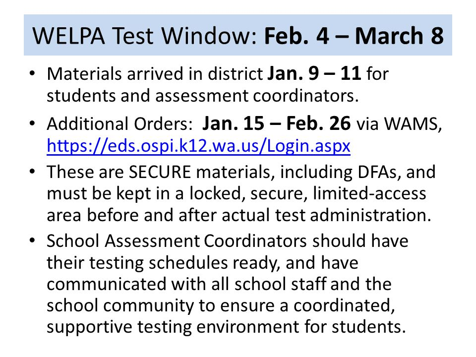 WELPA Test Window: Feb. 4 – March 8