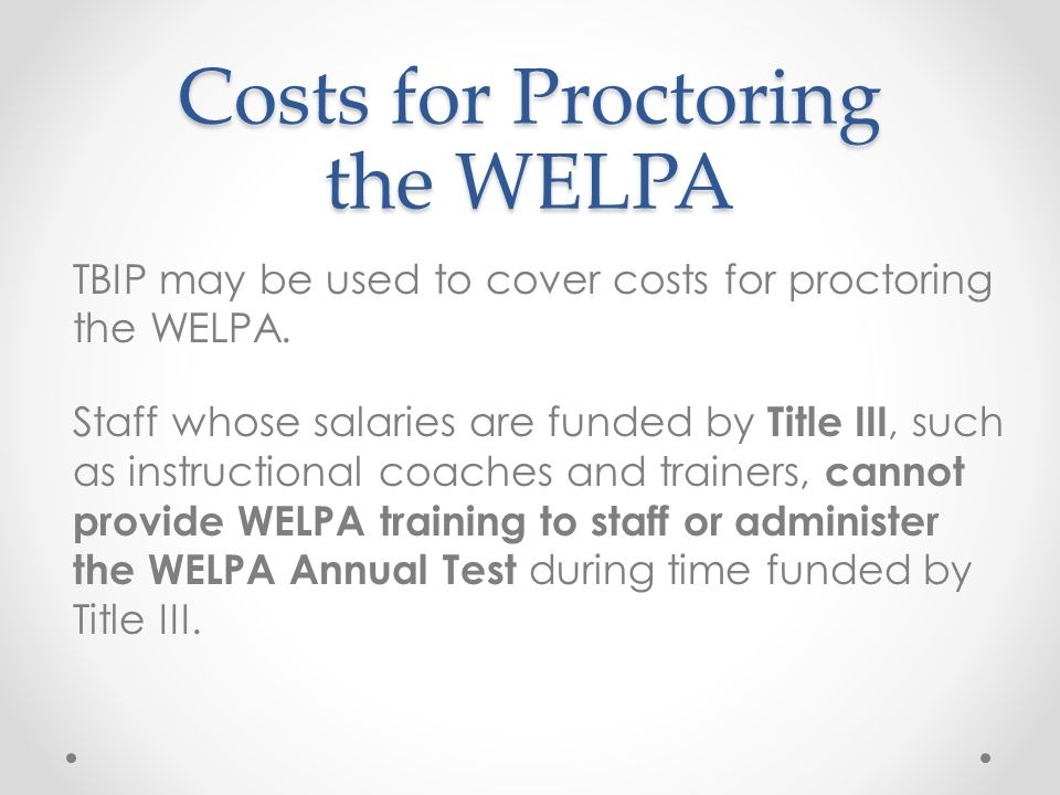 Costs for Proctoring the WELPA