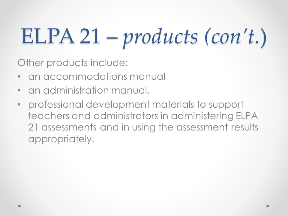 ELPA 21 – products (con't.)