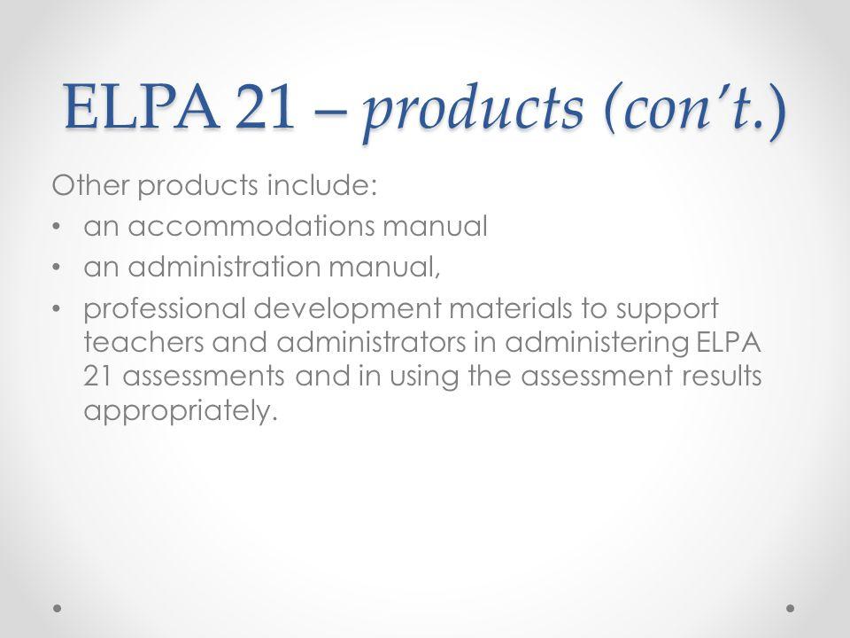 ELPA 21 – products (con't.)