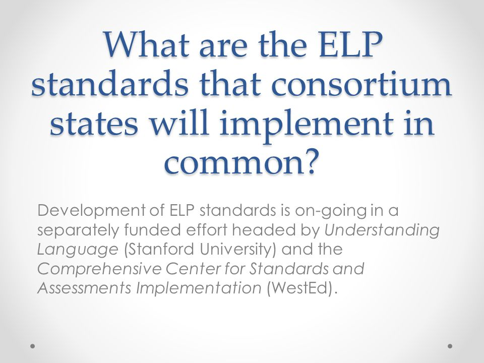 What are the ELP standards that consortium states will implement in common