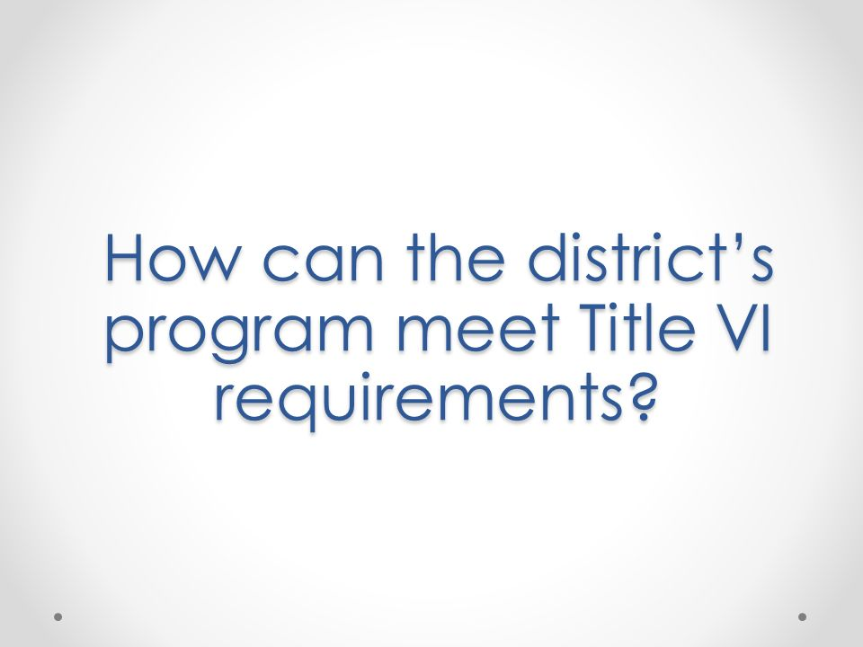 How can the district's program meet Title VI requirements