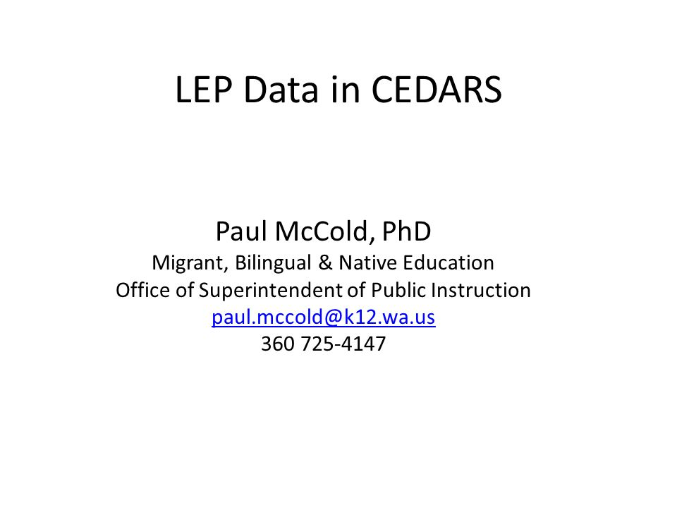 LEP Data in CEDARS Paul McCold, PhD