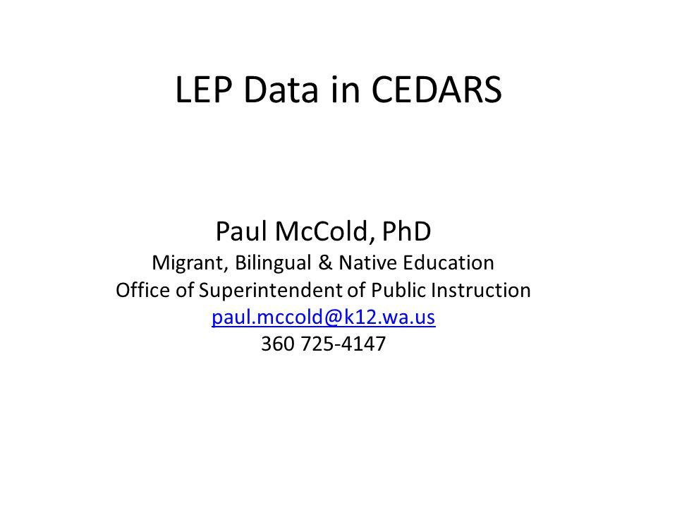 LEP Data in CEDARS Paul McCold, PhD