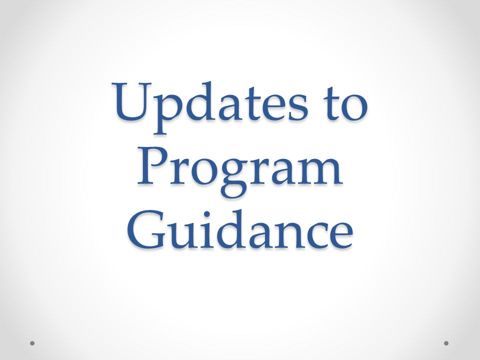 Updates to Program Guidance