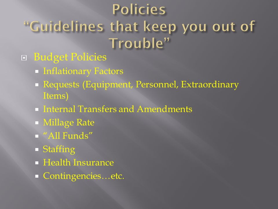 Policies Guidelines that keep you out of Trouble