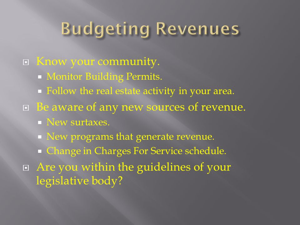Budgeting Revenues Know your community.