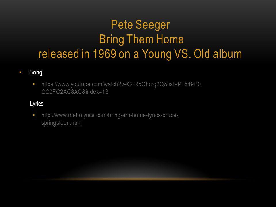 PETE SEEGER - BRING THEM HOME LYRICS