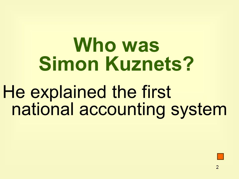 Who was Simon Kuznets He explained the first national accounting system