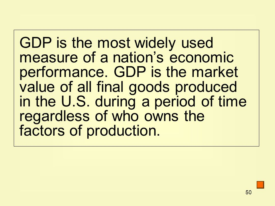 GDP is the most widely used measure of a nation's economic performance