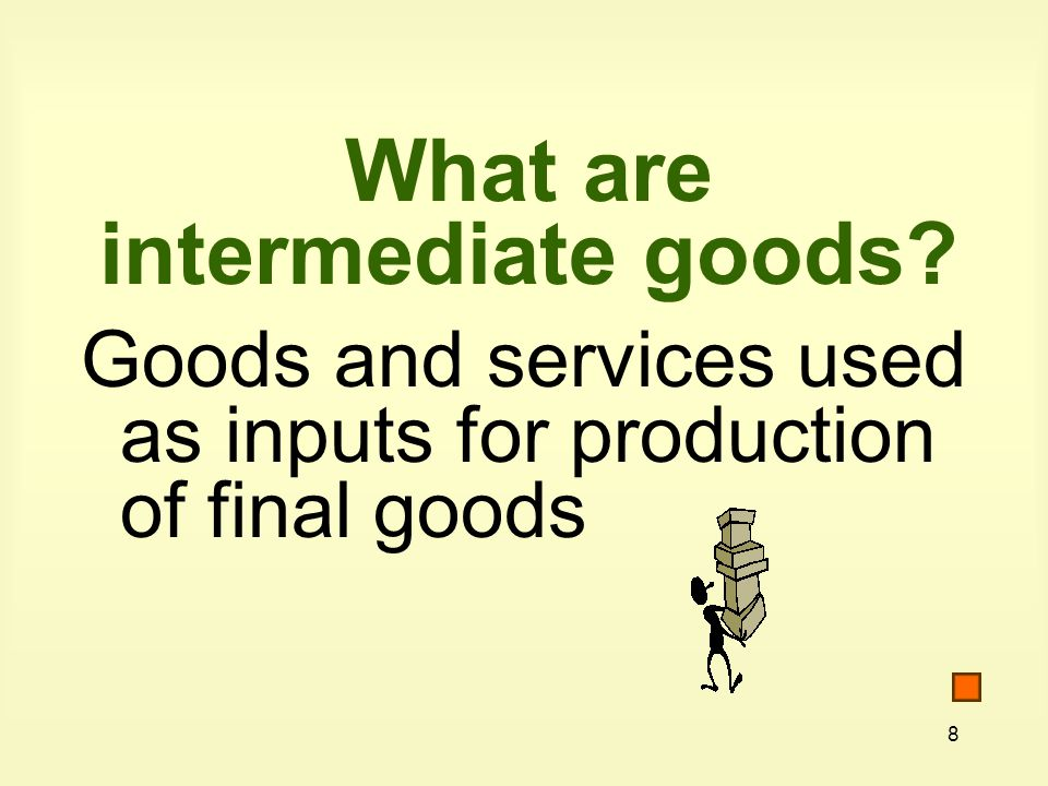 What are intermediate goods
