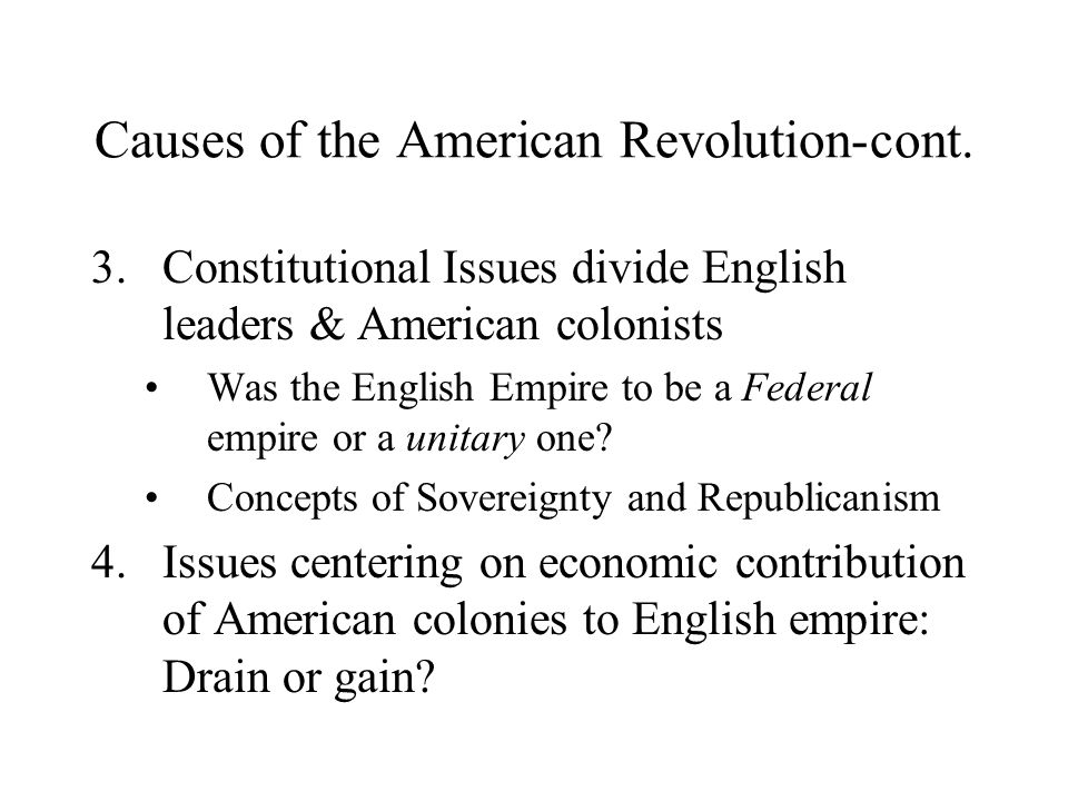 economic factors caused the american revolution The american revolution was mostly caused by economic factors britain suddenly put heavy taxes and trade regulations on the colonies after a long period of salutary neglect this added strain to the american economy also, king george 3 issued the proclamation line of 1763, which stated no.