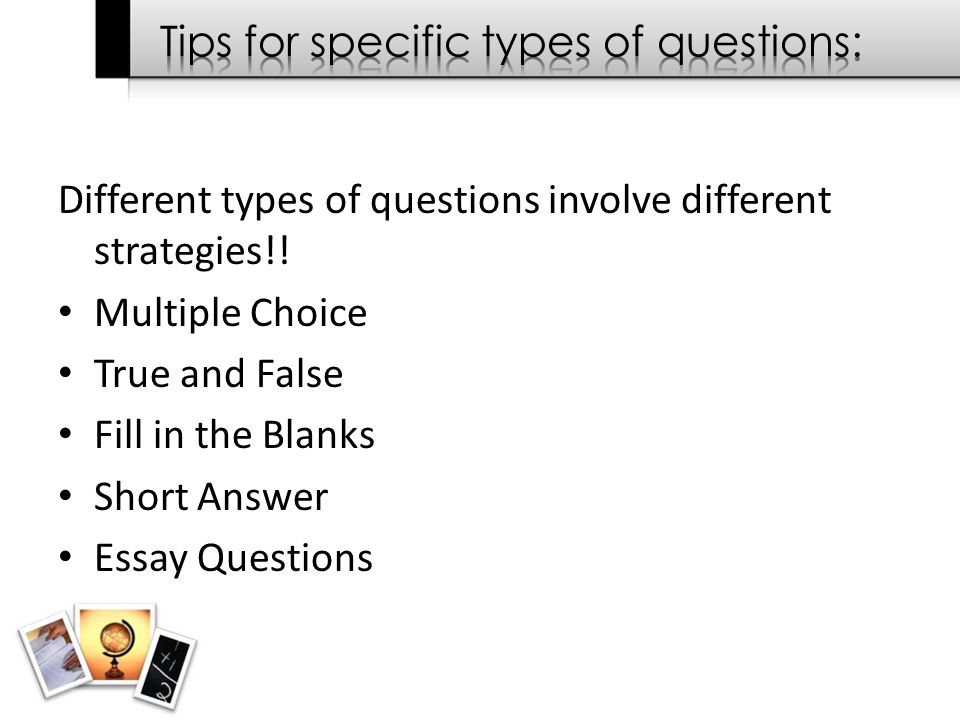 Short-answer and essay questions involve