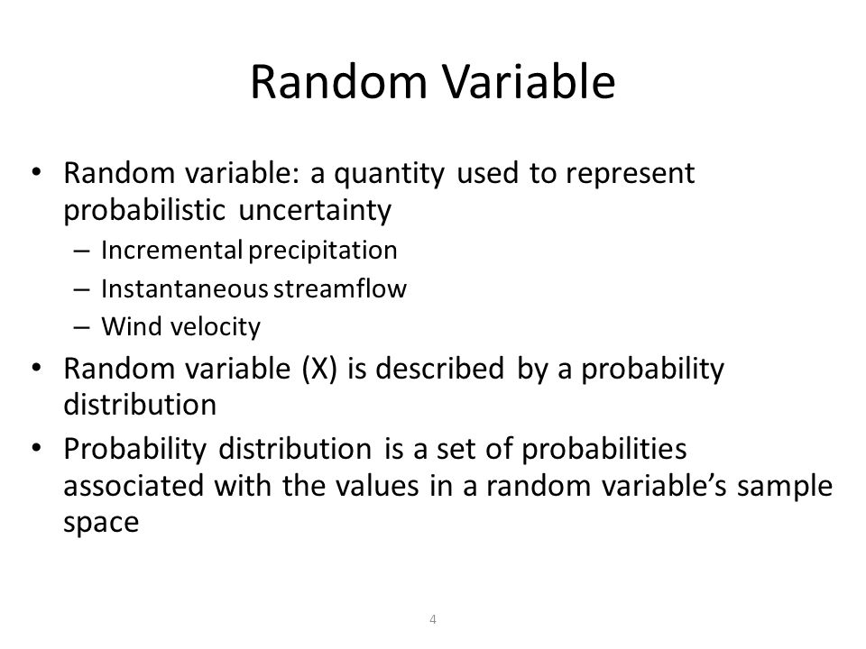 Random Variable Random variable: a quantity used to represent probabilistic uncertainty. Incremental precipitation.