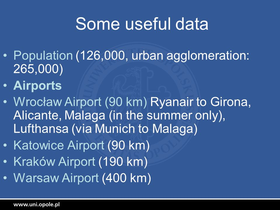 Some useful data Population (126,000, urban agglomeration: 265,000)