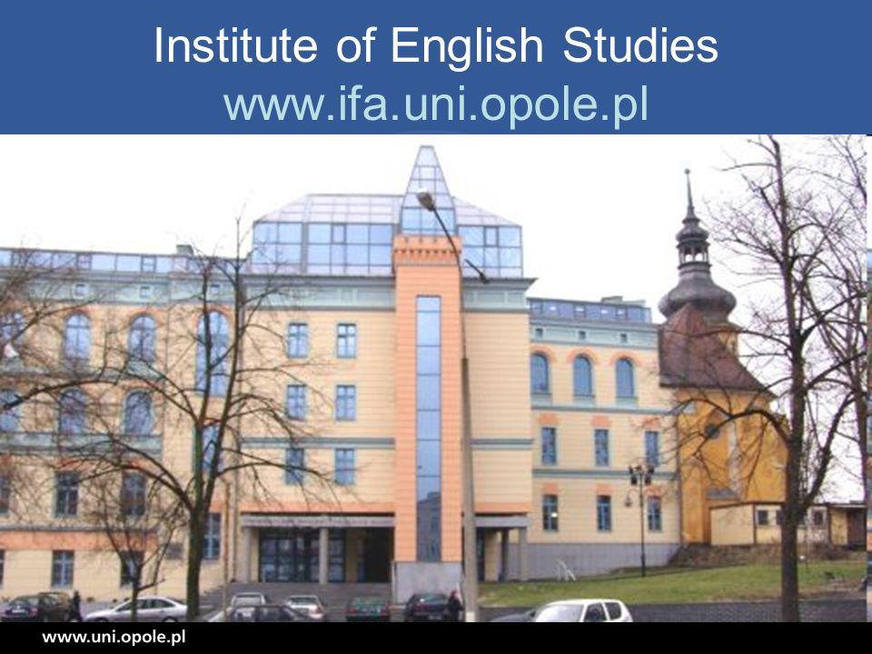 Institute of English Studies www.ifa.uni.opole.pl