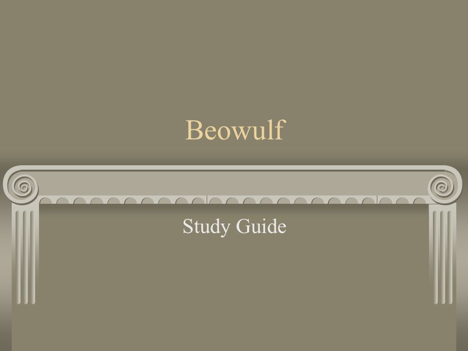 beowulf study guide Yrs) eadgils 13 eanmund beowulf study guide introducing the poem one of the most important remains of anglosaxon literature is the epic poem beowulf its age is unknown but it comes from a very distant and hoar antiquity  .