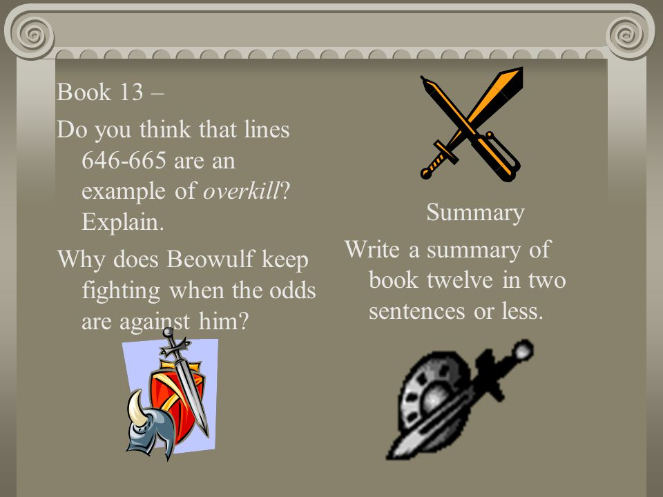 what would beowulf do how beowulf There are a number of subtle ways and a few that are quite active, consider these: vote if that is an option, celebrate your day of national independence or founding.