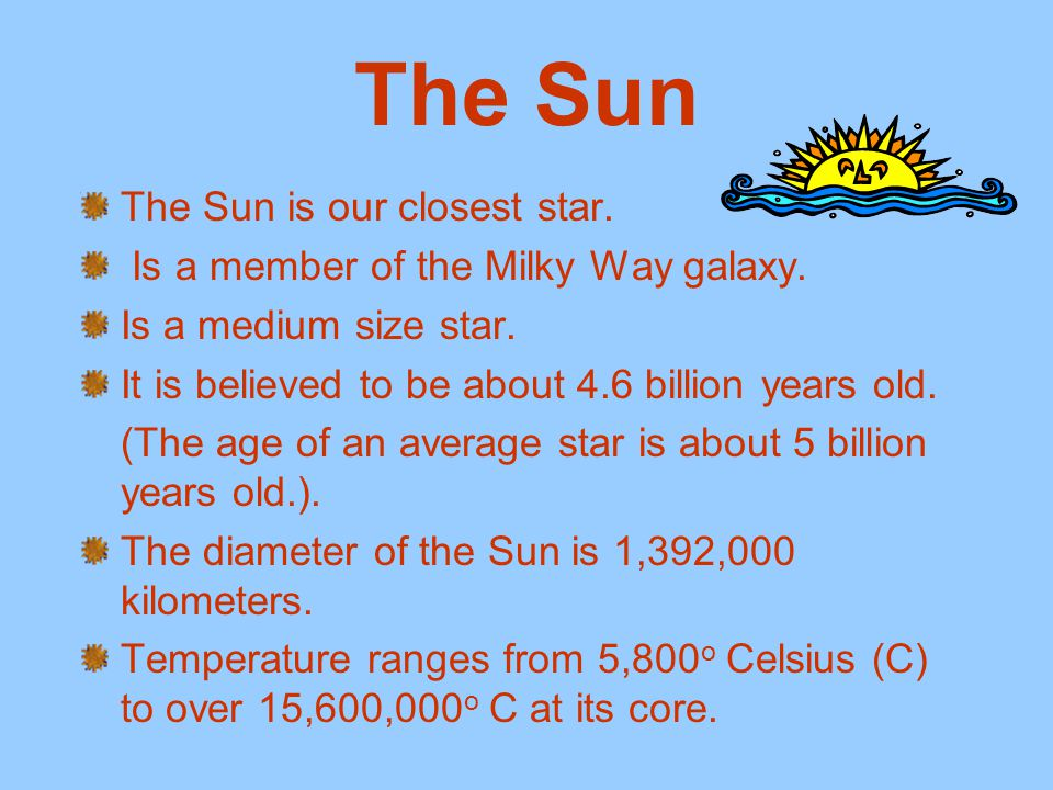 The Sun The Sun is our closest star.