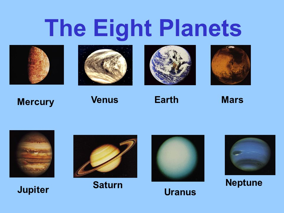 The Eight Planets Mercury Venus Earth Mars Neptune Saturn Jupiter