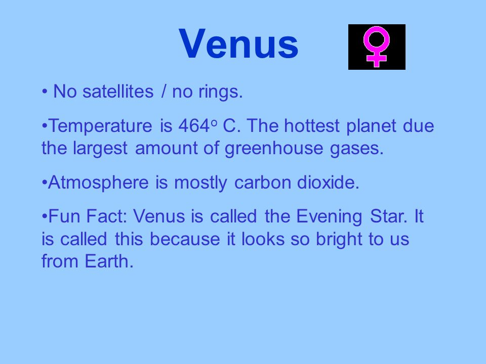 Venus No satellites / no rings.