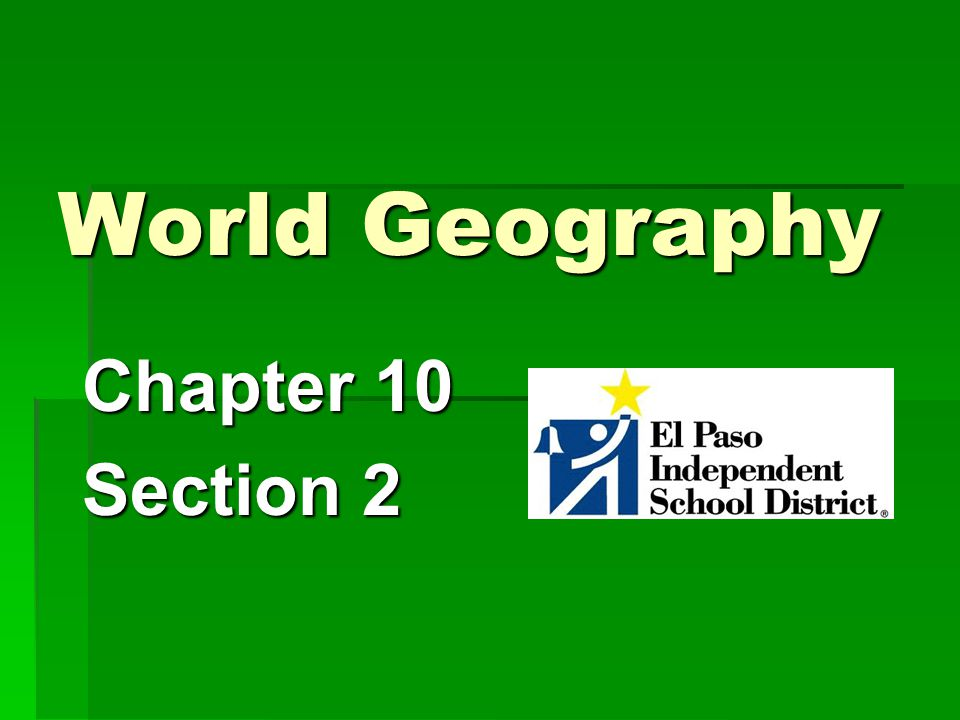 World Geography Chapter 10 Section 2