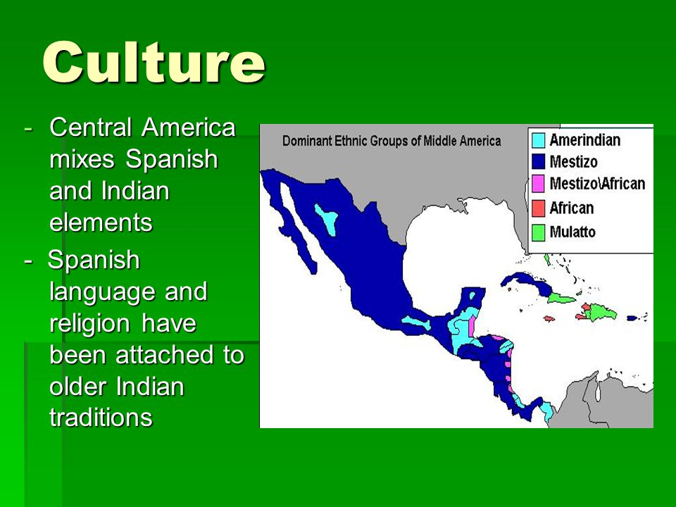 Culture Central America mixes Spanish and Indian elements