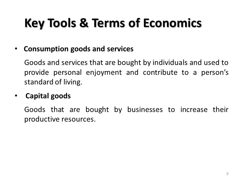 economics terms goods The term economic goods is sometimes used to describe goods and services for  which economic analysis is deemed to be relevant these are defined as goods.
