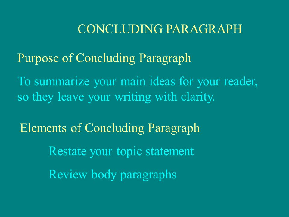 Purpose of Concluding Paragraph