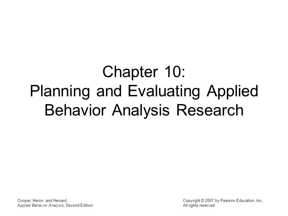 Chapter 10: Planning And Evaluating Applied Behavior Analysis