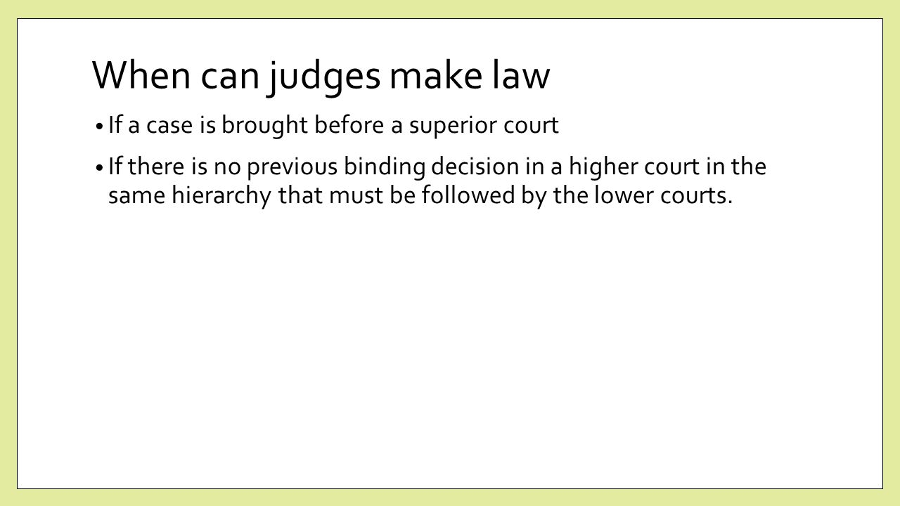 judges must make law essay The effect of legal theories on judicial decisions i draw a distinction in the beginning of this essay what judges will decide the law to be if judges.