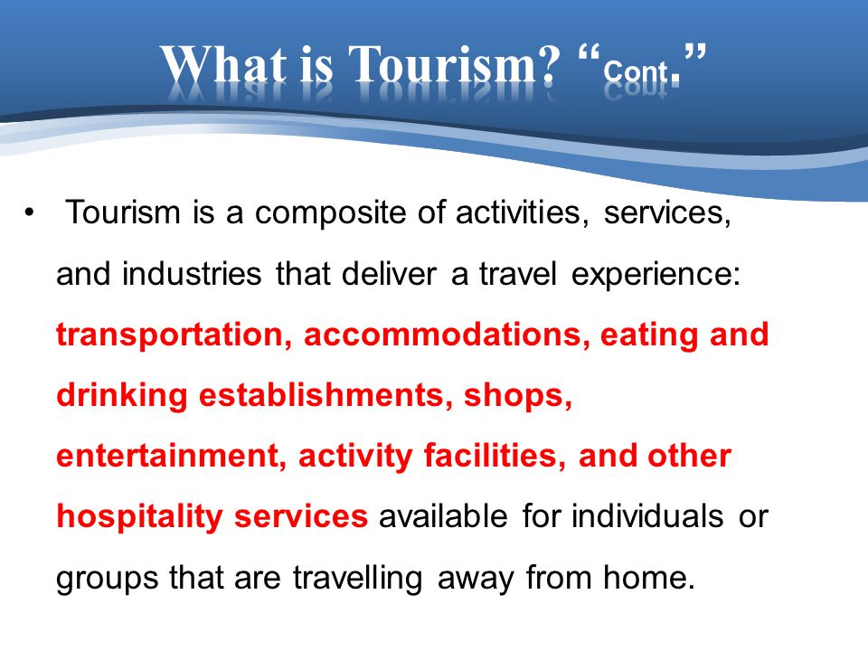What is Tourism Cont.