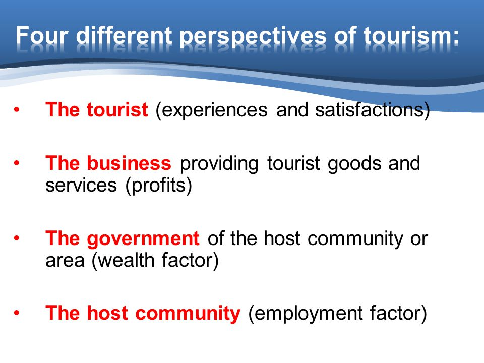 Four different perspectives of tourism: