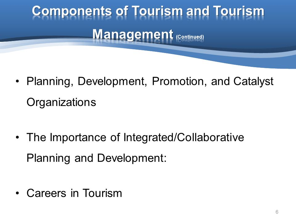 Components of Tourism and Tourism Management (Continued)