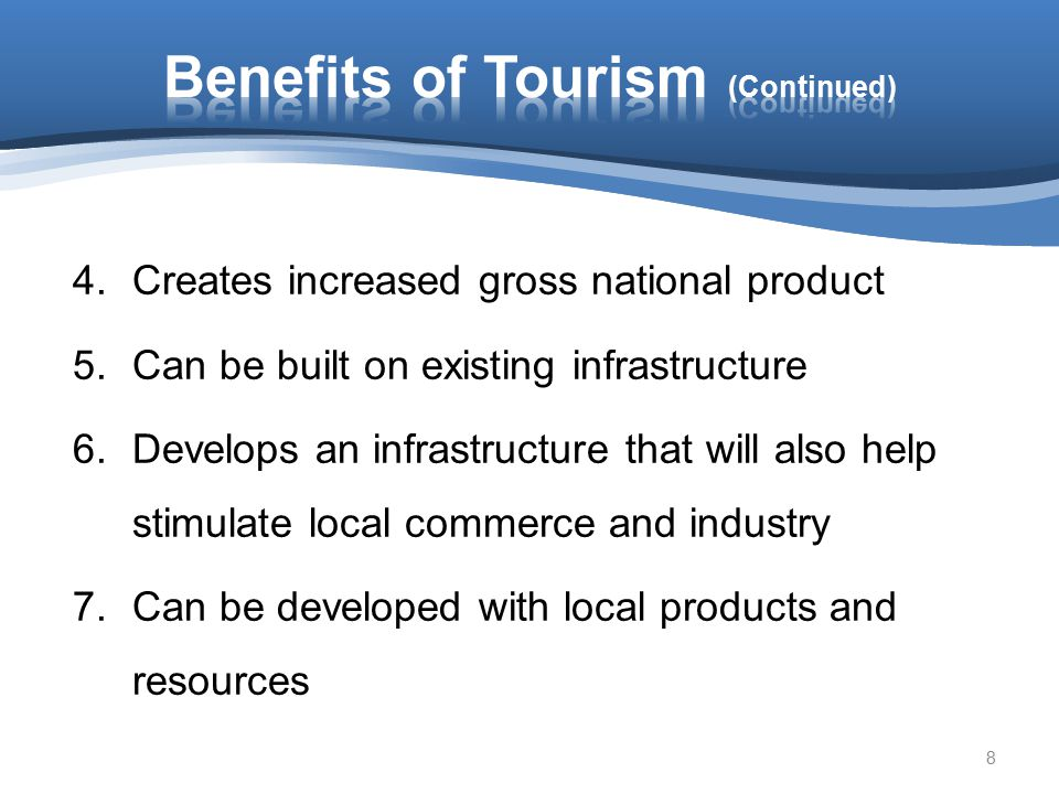 Benefits of Tourism (Continued)