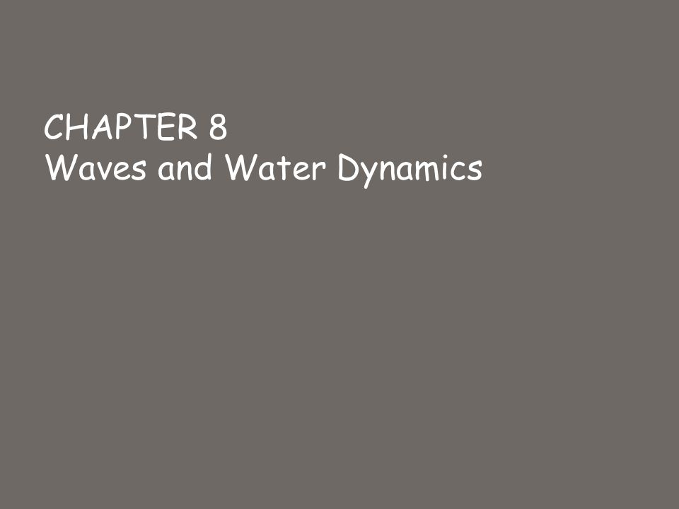 Chapter 8 waves and water dynamics ppt video online download presentation on theme chapter 8 waves and water dynamics presentation transcript sciox Gallery