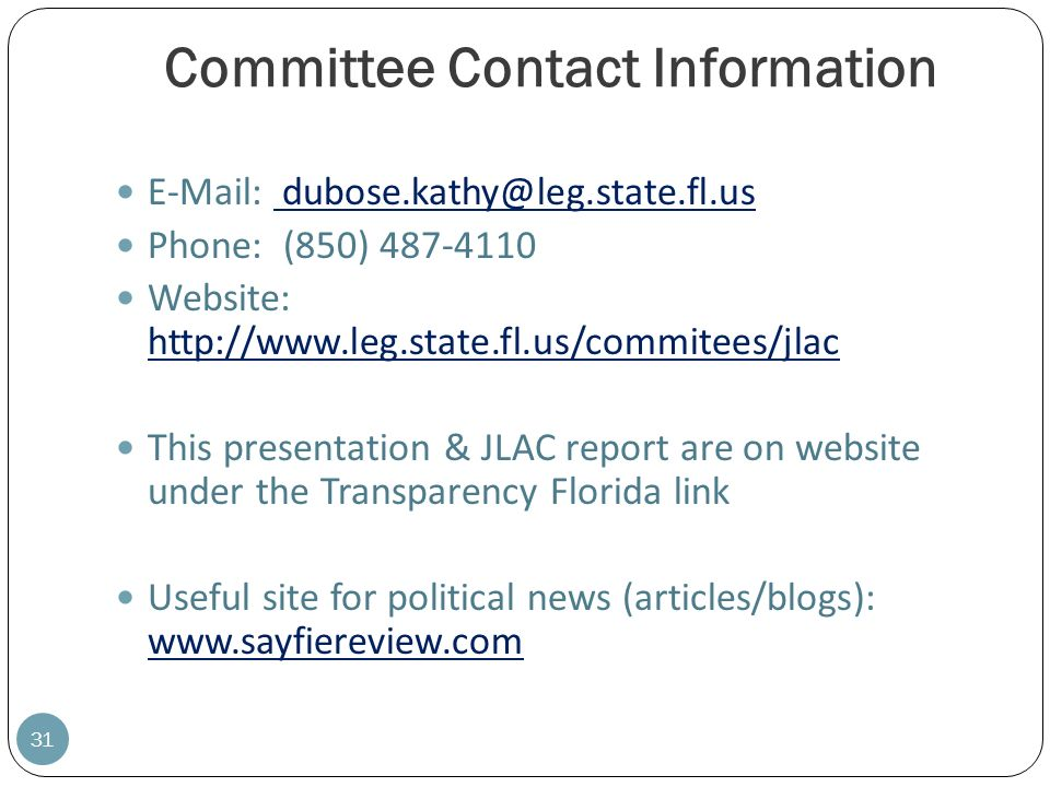 Committee Contact InformationE-Mail: dubose.kathy@leg.state.fl.us. Phone: (850) 487-4110. Website: http://www.leg.state.fl.us/commitees/jlac.