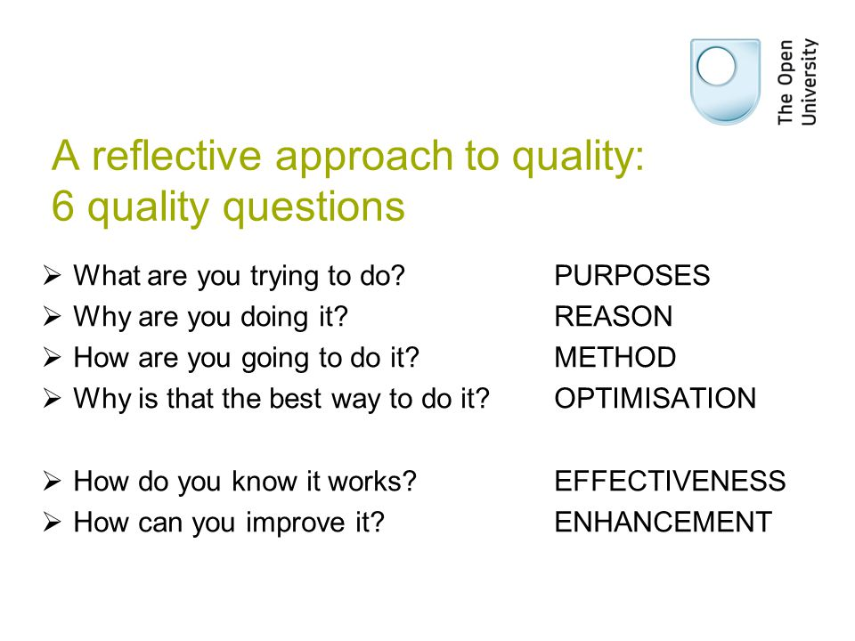 A reflective approach to quality: 6 quality questions