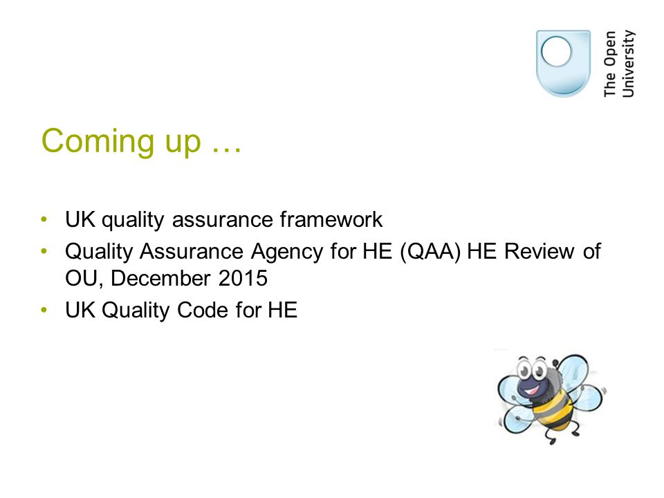 Coming up … UK quality assurance framework