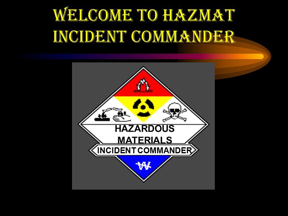 Welcome To Hazmat Incident Commander Ppt Download